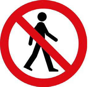 No pedestrians or entry for people on foot